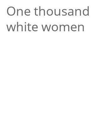 "Afficher ""One thousand white women"""