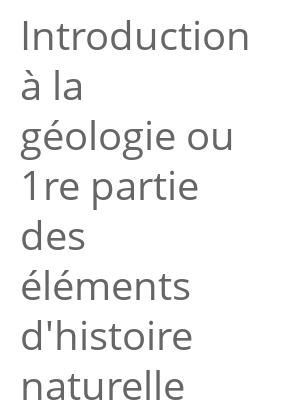 """Afficher """"Introduction à la géologie ou 1re partie des éléments d'histoire naturelle inorganique"""""""