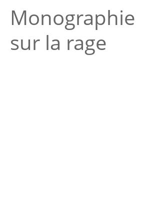 """Afficher """"Monographie sur la rage"""""""